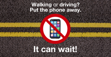 Walking or driving? Put the phone away. It can wait!