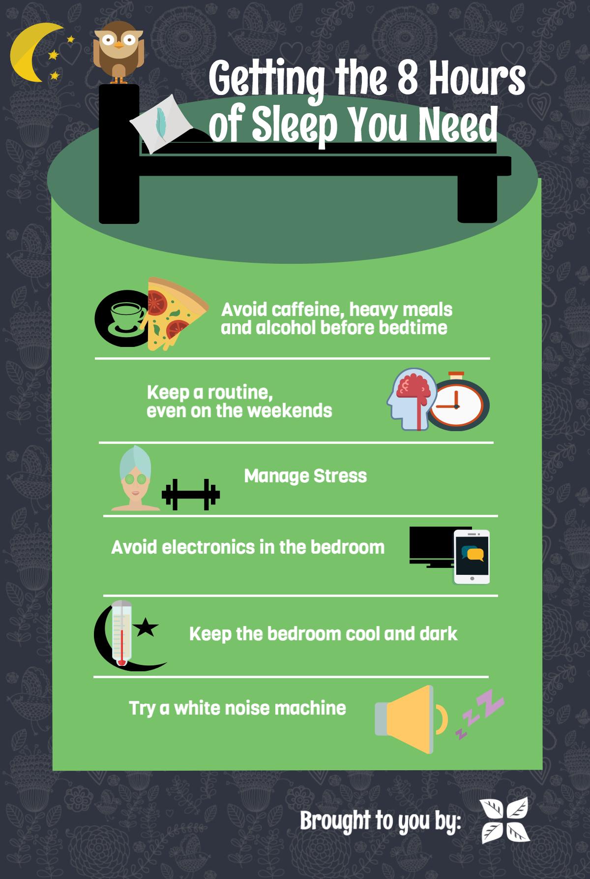Getting the 8 hours of sleep you need: - tips