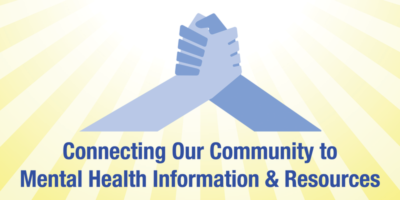 Connecting our community to mental health information & resources