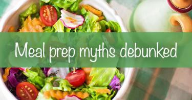Meal prep myths debunked